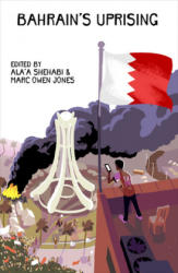 Bahrain's Uprising - Resistance and Repression in The Gulf (ISBN: 9781783604333)