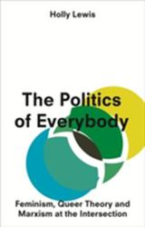 Politics of Everybody - Holly Lewis (ISBN: 9781783602889)