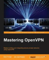 Mastering OpenVPN (ISBN: 9781783553136)