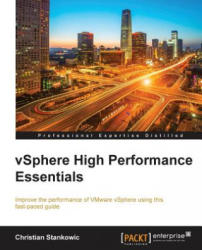 Vsphere High Performance Essentials (ISBN: 9781783551699)