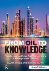 From Oil to Knowledge: Transforming the United Arab Emirates Into a Knowledge-Based Economy (ISBN: 9781783533572)