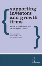 Supporting Investors and Growth Firms - A Bottom-Up Approach to a Capital Markets Union (ISBN: 9781783485406)