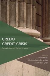 Credo Credit Crisis - Speculations on Faith and Money (ISBN: 9781783483815)