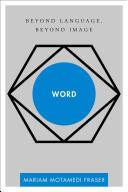 Word - Beyond Language, Beyond Image (ISBN: 9781783481439)