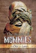 World of Mummies - From Otzi to Lenin (ISBN: 9781783463701)