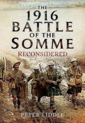 1916 Battle of the Somme Reconsidered (ISBN: 9781783400515)