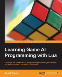 Learning Game AI Programming with Lua (ISBN: 9781783281336)