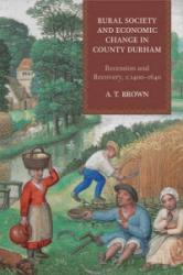 Rural Society and Economic Change in County Durham (ISBN: 9781783270750)