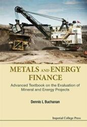Metals and Energy Finance - Advanced Textbook on the Evaluation of Mineral and Energy Projects (ISBN: 9781783268504)