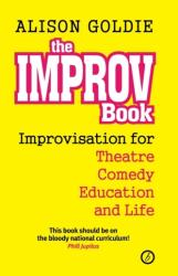 Improv Book - Improvisation for Theatre, Comedy, Education and Life (ISBN: 9781783191802)
