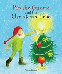 Pip the Gnome and the Christmas Tree (ISBN: 9781782503286)