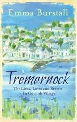 Tremarnock - The Lives, Loves and Secrets of a Cornish Village (ISBN: 9781781857892)
