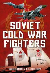 Soviet Cold War Fighters (ISBN: 9781781554968)