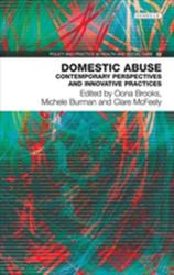 Domestic Abuse - Contemporary Perspectives and Innovative Pratices (ISBN: 9781780460598)