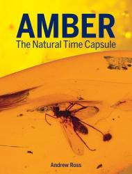Amber: The Natural Time Capsule (ISBN: 9781770857599)