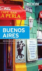 Moon Buenos Aires (ISBN: 9781631212857)
