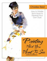 Painting What (ISBN: 9781626543782)