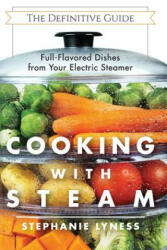 Cooking With Steam - Stephanie Lyness (ISBN: 9781626543713)