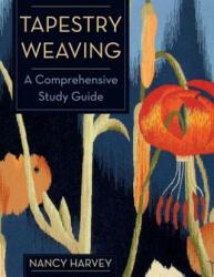 Tapestry Weaving - Nancy Harvey (ISBN: 9781626540729)