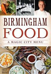 Birmingham Food: A Magic City Menu (ISBN: 9781626198074)