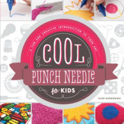 Cool Punch Needle for Kids: : A Fun and Creative Introduction to Fiber Art (ISBN: 9781624033100)
