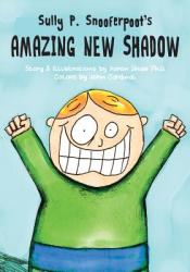 Sully P. Snooferpoot's Amazing New Shadow (ISBN: 9781622536238)