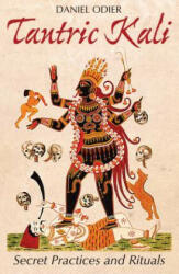 Tantric Kali - Daniel Odier (ISBN: 9781620555590)