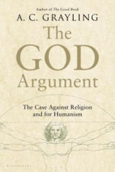 The God Argument: The Case Against Religion and for Humanism (ISBN: 9781620401927)
