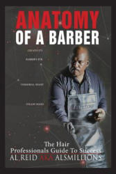Anatomy of a Barber, the Hair Professionals Guide to Success (ISBN: 9781619334649)