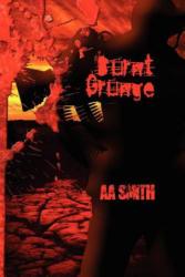 Burnt Grunge - Aa Smith (ISBN: 9781618970565)