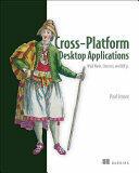Cross-Platform Desktop Applications - Using Node, Electron, and NW. js (ISBN: 9781617292842)