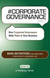 # Corporate Governance Tweet Book01: How Corporate Governance Adds Value to Your Business (ISBN: 9781616990701)