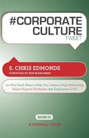 # Corporate Culture Tweet Book01: 140 Bite-Sized Ideas to Help You Create a High Performing, Values Aligned Workplace That Employees Love (ISBN: 9781616990480)