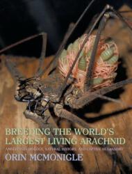 Breeding the World's Largest Living Arachnid: Amblypygid (ISBN: 9781616461836)