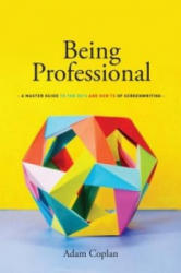 Being Professional - A Master Guide to the Do's and Don'ts of Screenwriting (ISBN: 9781615932498)