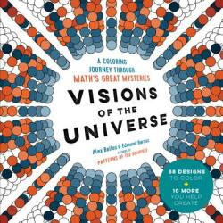 Visions of the Universe: A Coloring Journey Through Math's Great Mysteries (ISBN: 9781615193677)