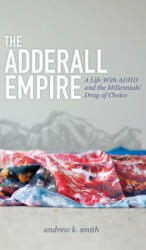 Adderall Empire - Andrew K Smith (ISBN: 9781614488927)
