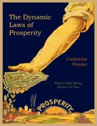 The Dynamic Laws of Prosperity (ISBN: 9781614271222)