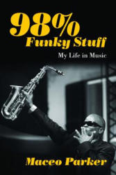 98% Funky Stuff - My Life in Music (ISBN: 9781613735459)