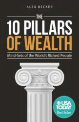 The 10 Pillars of Wealth: Mind-Sets of the World's Richest People (ISBN: 9781612549200)