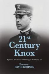 21st Century Knox - Innovation, Education, and Leadership for the Modern Era (ISBN: 9781612519807)