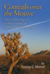 Contrails over the Mojave - George J Marrett (ISBN: 9781612514277)