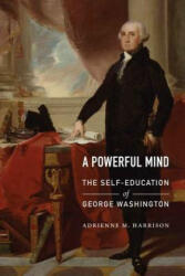 Powerful Mind - The Self-Education of George Washington (ISBN: 9781612347257)