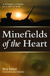 Minefields of the Heart: A Mother's Stories of a Son at War (ISBN: 9781612346533)