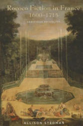 Rococo Fiction in France, 1600-1715 - Allison Stedman (ISBN: 9781611484366)