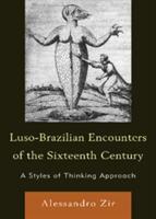 Luso-Brazilian Encounters of the Sixteenth Century (ISBN: 9781611470208)