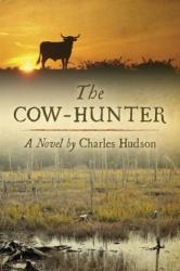 Cow-Hunter - A Novel (ISBN: 9781611173871)