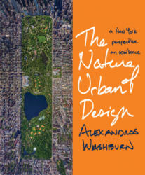 Nature of Urban Design - A New York City Perspective on Resilience (ISBN: 9781610916998)
