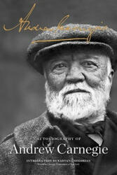 Autobiography of Andrew Carnegie - Andrew Carnegie (ISBN: 9781610390828)