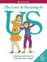 The Care & Keeping of Us: A Sharing Collection for Girls & Their Moms (ISBN: 9781609589783)